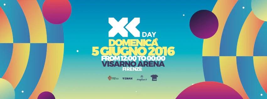 XL DAY DOMENICA 05 06 2016 FIRENZE dalle 12:00 alle 00:00 + PREZZI PREVENDITE BIGLIETTI TAVOLI HOTEL + PULLMAN