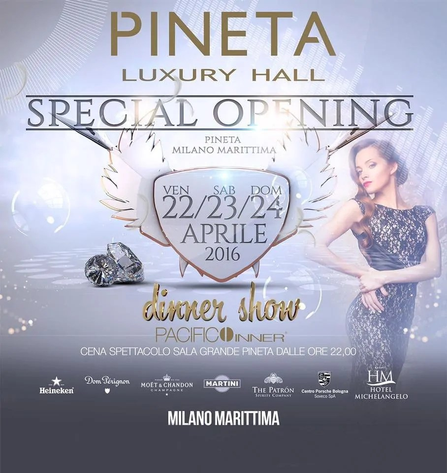 22 – 23 – 24 APRILE 2016 PINETA LUXURY HALL MILANO MARITTIMA SPECIAL OPENING