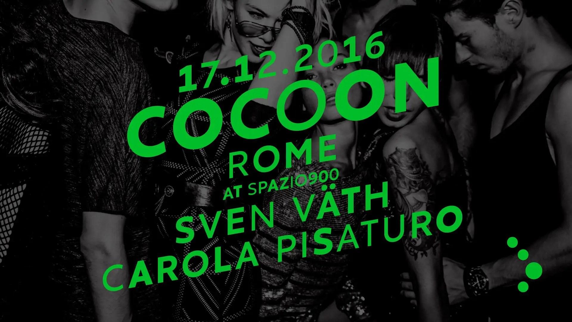 SPAZIO 900 NOVECENTO COCOON ROME SVEN VATH 17 12 2016 + PREZZI PREVENDITE BIGLIETTI TAVOLI HOTEL + PULLMAN