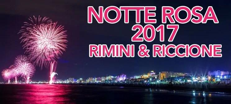 NOTTE ROSA 2018 RIMINI RICCIONE 6 – 7 LUGLIO EVENTI PROGRAMMAZIONE HOTEL
