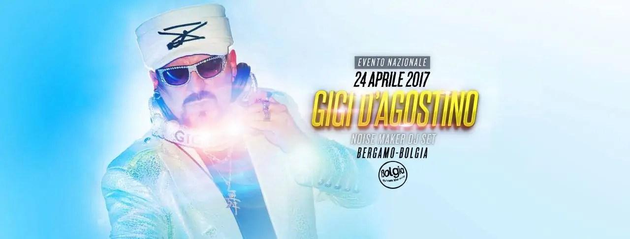 GIGI D'AGOSTINO at BOLGIA 24 APRILE 2017 + PREZZI PREVENDITE BIGLIETTI TAVOLI HOTEL + PULLMAN