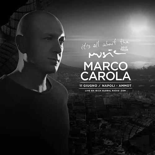 Marco Carola Napoli 11 Giugno 2017 AMMOT CAFE' + Prezzi Ticket Prevendite Biglietti Tavoli Liste Pacchetti Hotel