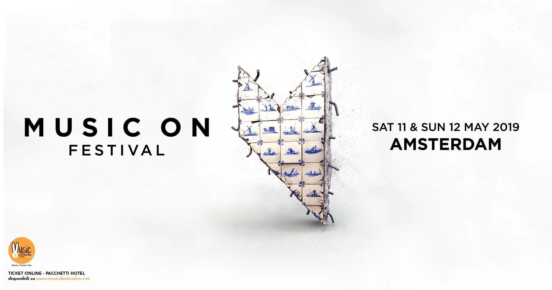 MUSIC ON FESTIVAL 2019 AMSTERDAM 11 – 12 Maggio 2019 + PREZZI TICKET/BIGLIETTI PACCHETTI HOTEL VOLO