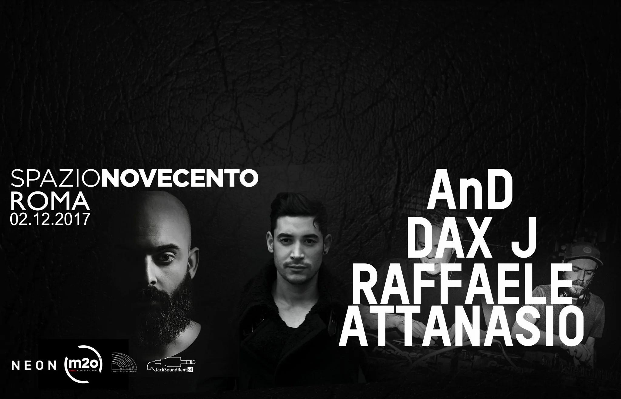 02 12 2017 Spazio Novecento Roma anD + Dax J + Raffaele Attanasio + Prezzi Ticket Biglietti Tavoli Pacchetti Hotel Bus