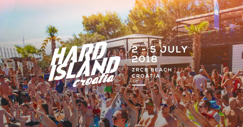 HARD ISLAND 2018 FESTIVAL – 2 – 5 LUGLIO – PAG CROAZIA + TICKET E PACCHETTI APPARTAMENTO