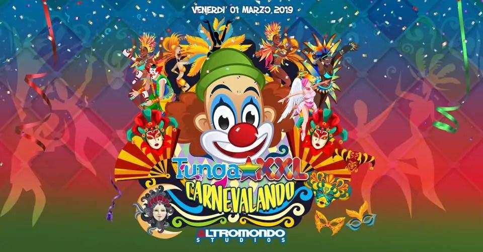 Altromondo Studios Rimini TUNGA XXL Carnevale – Venerdì 01 Marzo 2019   Ticket Tavoli Pacchetti hotel Prevendite