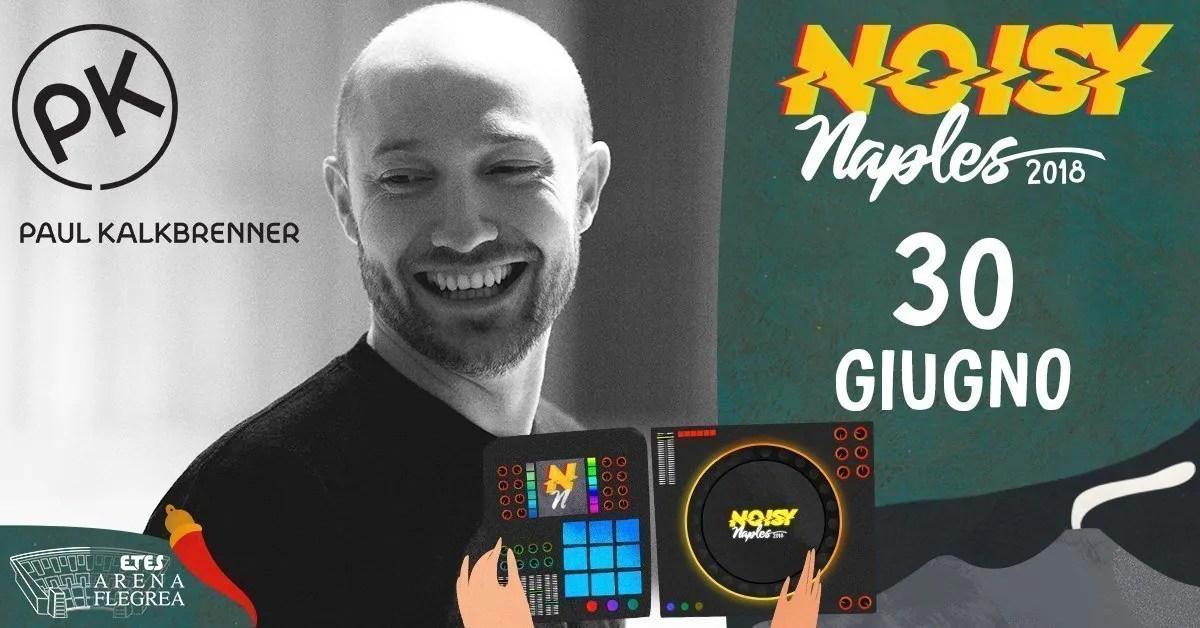 Paul Kalkbrenner Napoli – Noiys Naples Fest – Arena Flegrea – 30 giugno 2018 –  Ticket Pacchetti Hotel