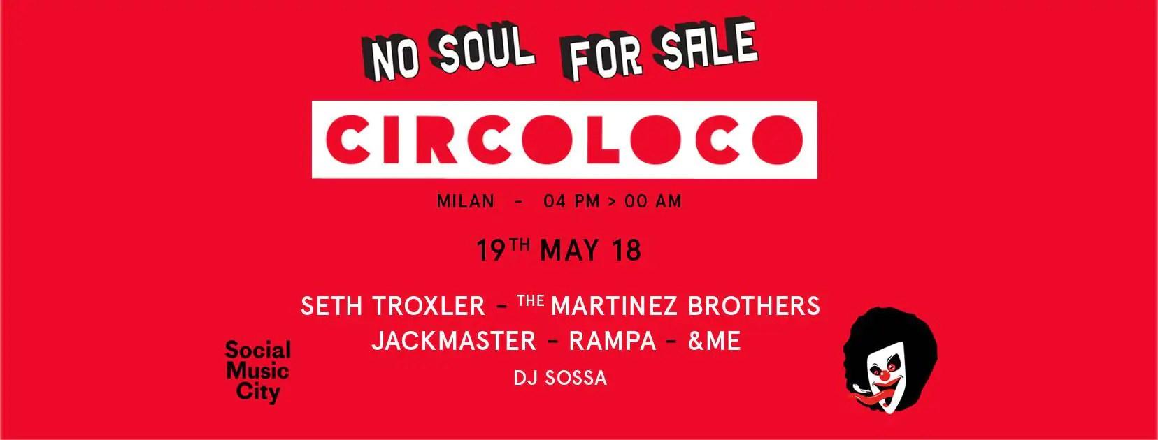 Circoloco Milano – Social Music City – 19 Maggio 2018 – Ticket in prevendita Biglietti Prevendite Tavoli Pacchetti Hotel