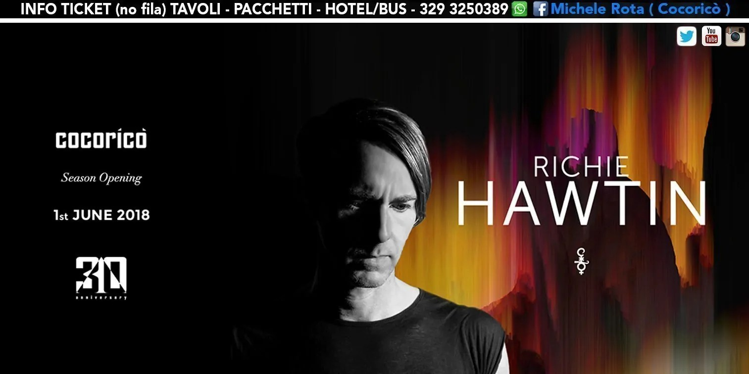 01 06 2018 RICHIE HAWTIN AT COCORICÒ RICCIONE + TICKET + TAVOLI + PACCHETTI HOTEL