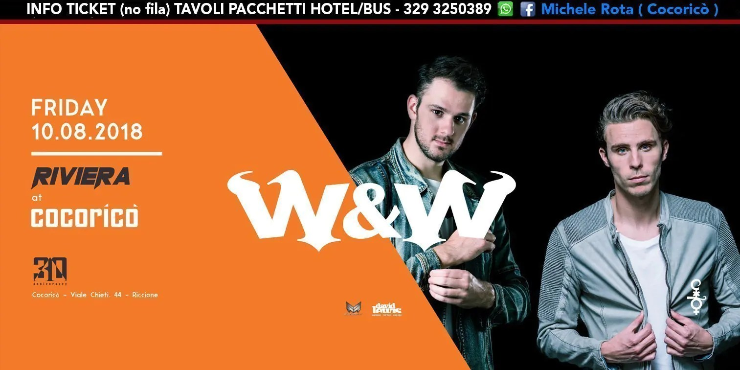 W&W al Cocoricò RIVIERA Riccione – Venerdì 10 Agosto 2018 | Ticket Tavoli Pacchetti hotel Prevendite