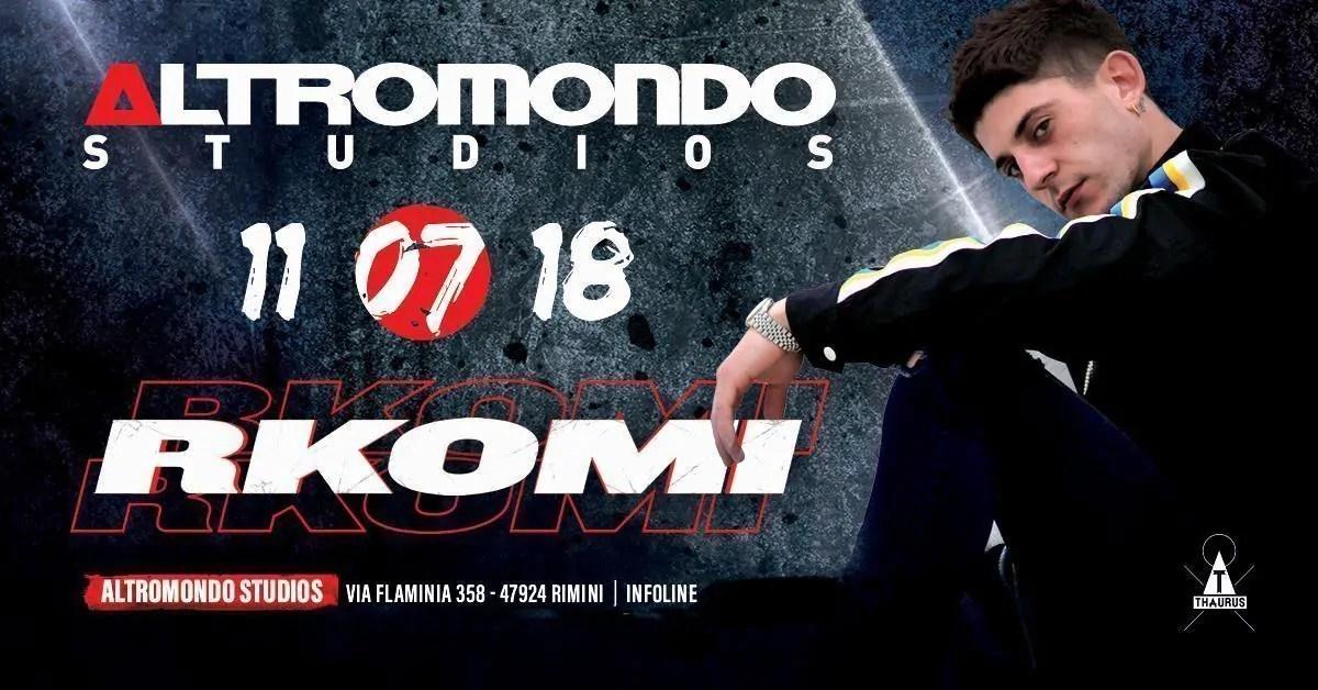 RKOMI at Altromondo Studios Rimini – Mercoledì 11 Luglio 2018 | Ticket Tavoli Pacchetti hotel Prevendite