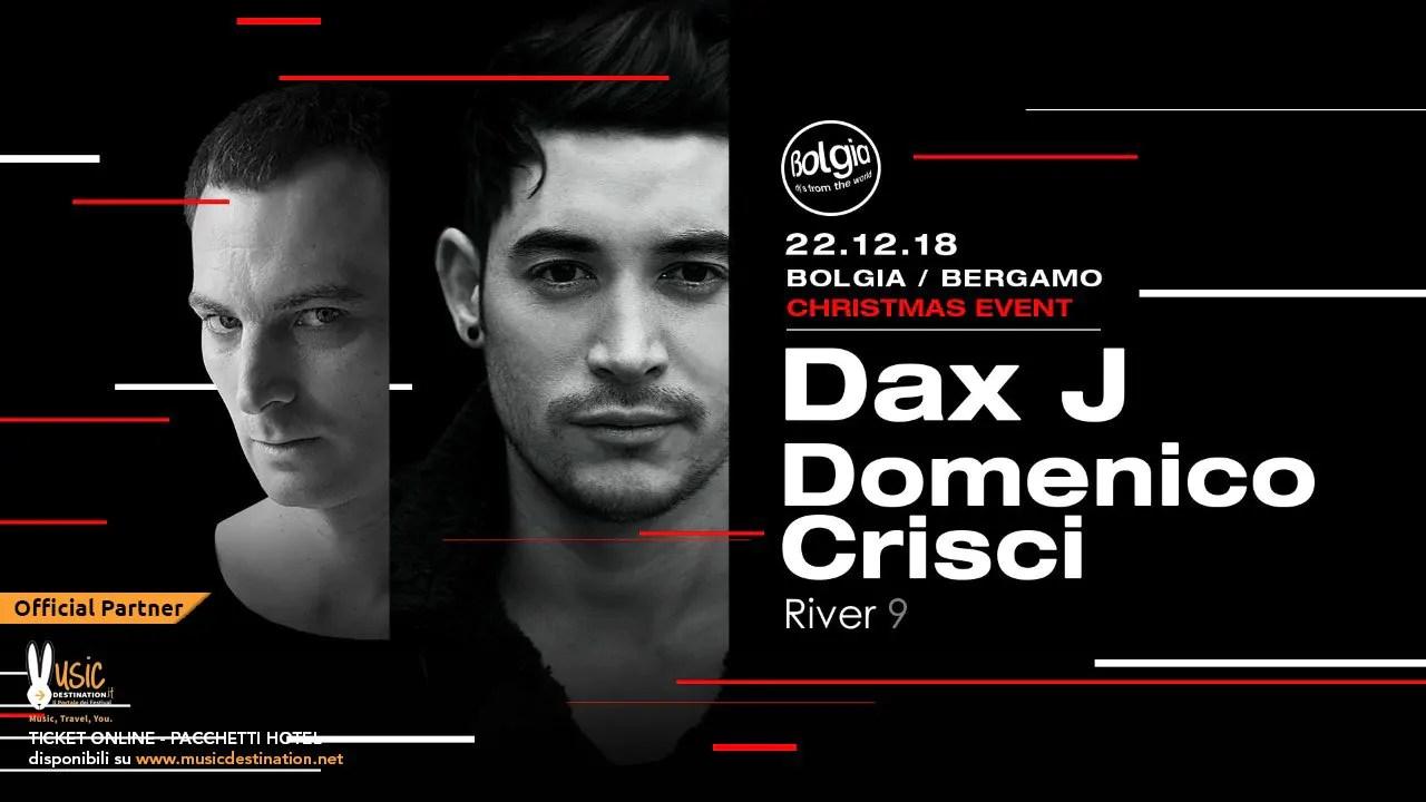 Bolgia Bergamo Christmas Event DAX J 22 Dicembre 2018 | Ticket Tavoli Pacchetti hotel Prevendite