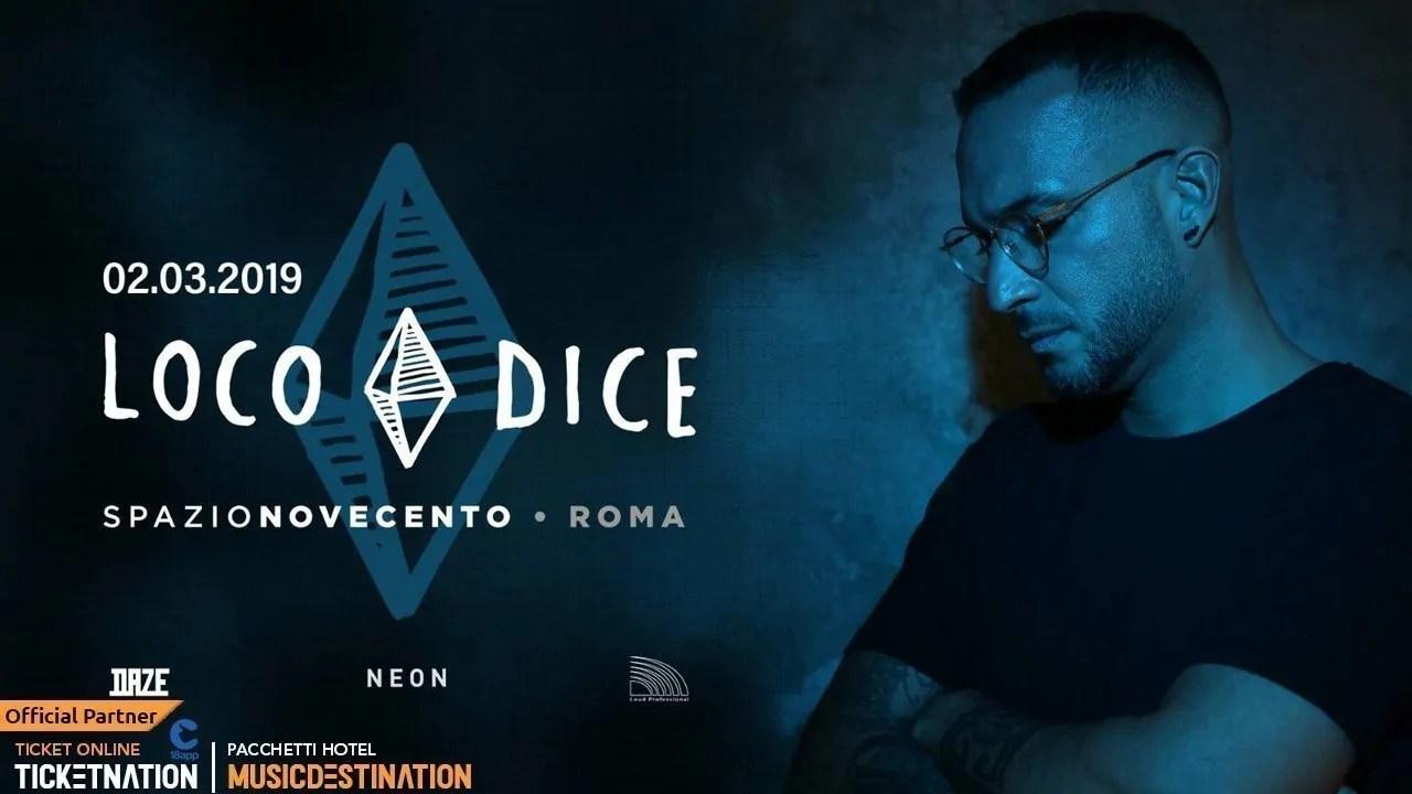 Loco Dice at Spazio Novecento Roma – Sabato 02 Marzo 2019   Ticket/Biglietti/Prevendite 18App Tavoli Pacchetti hotel Prevendite