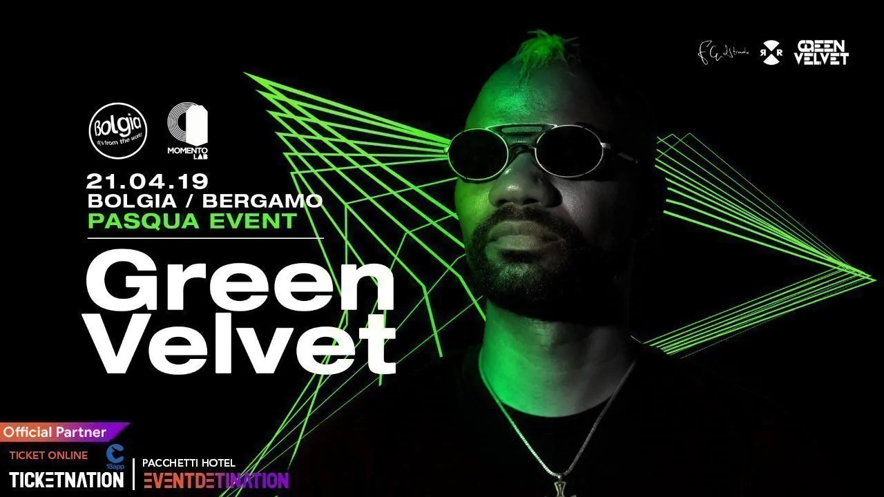 Pasqua 2019 Bolgia Bergamo pres. Green Velvet Domenica 21 Aprile 2019 | Ticket/Biglietti 18app Tavoli Pacchetti hotel Prevendite