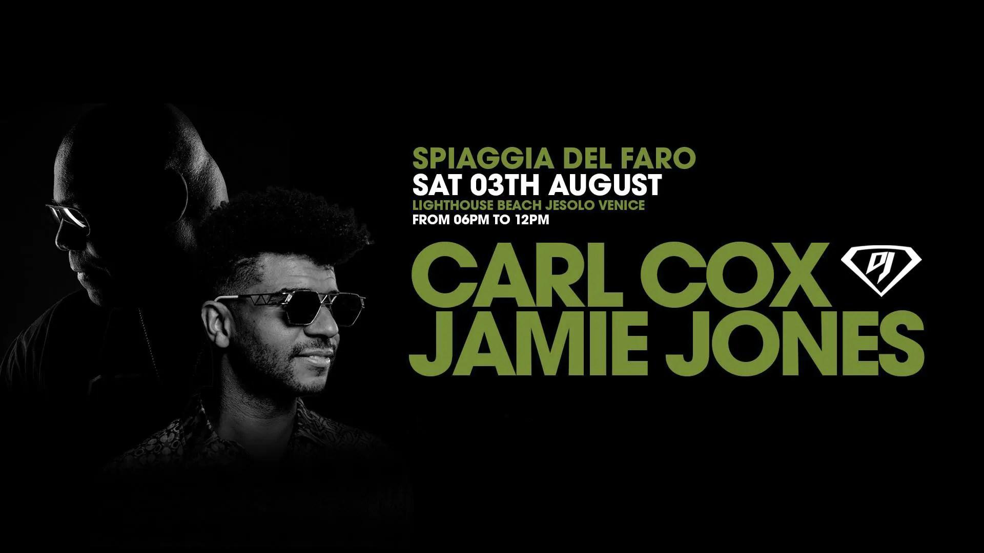 Carl Cox + Jamie Jones  Spiaggia del Faro Jesolo Sabato 03 Agosto 2019 + Prezzi Ticket in Prevendita Biglietti Tavoli Liste Pacchetti Hotel