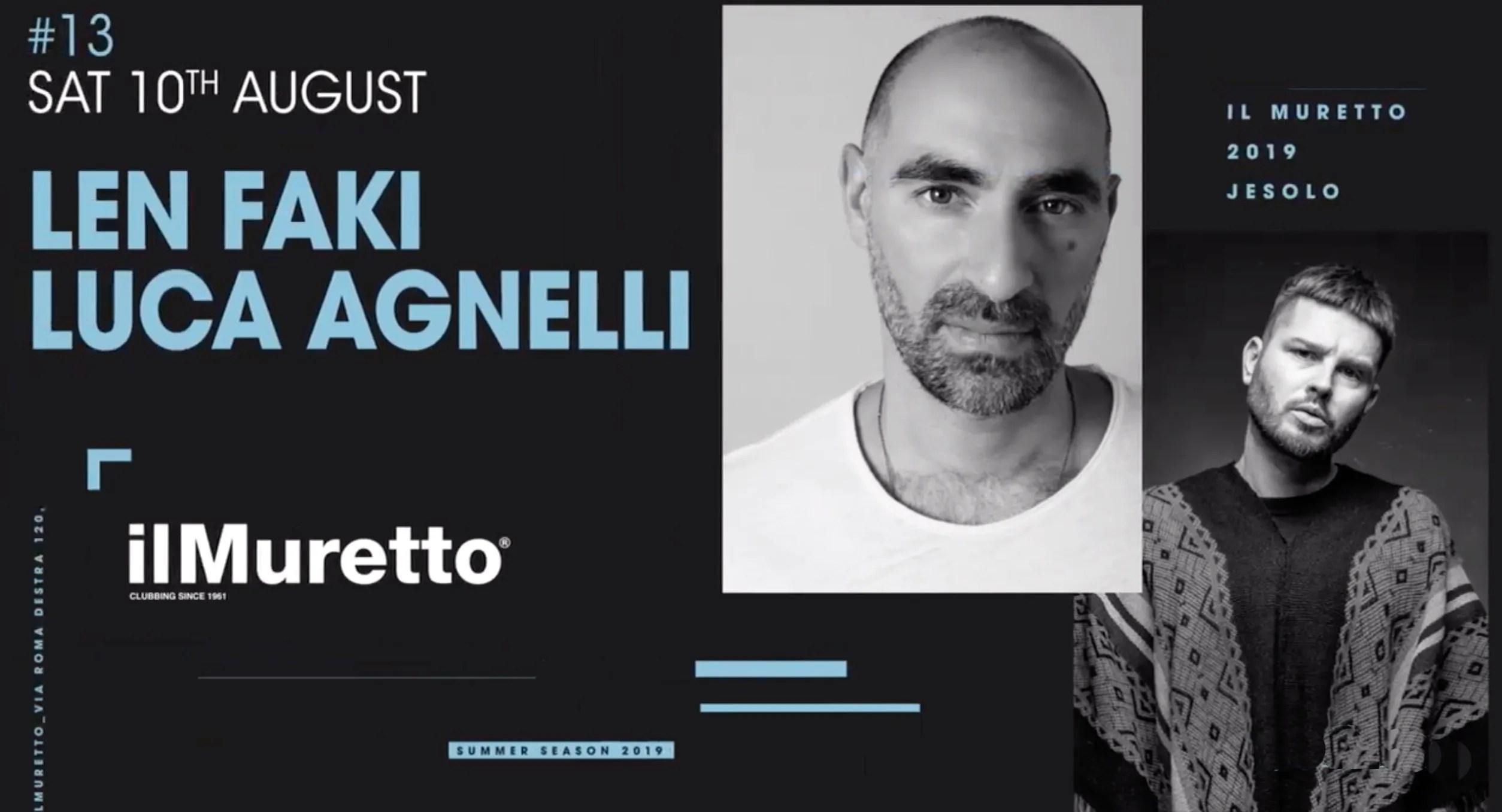 LEN FAKI + LUCA AGNELLI a Il Muretto Jesolo 10 Agosto 2019 + Prezzi Ticket in Prevendita Biglietti Tavoli Liste Pacchetti Hotel
