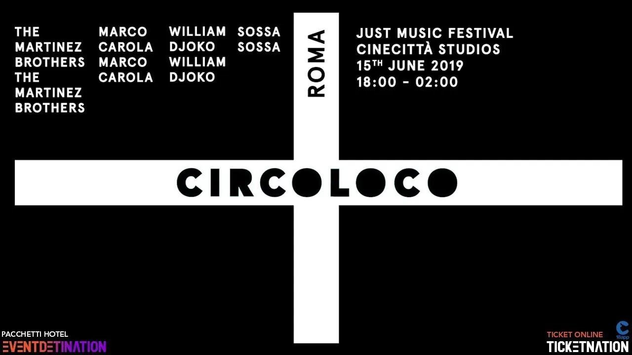 Circoloco Roma Just Music Festival – Domenica 15 Giugno 2019 – Ticket in prevendita Biglietti Prevendite Tavoli Pacchetti Hotel