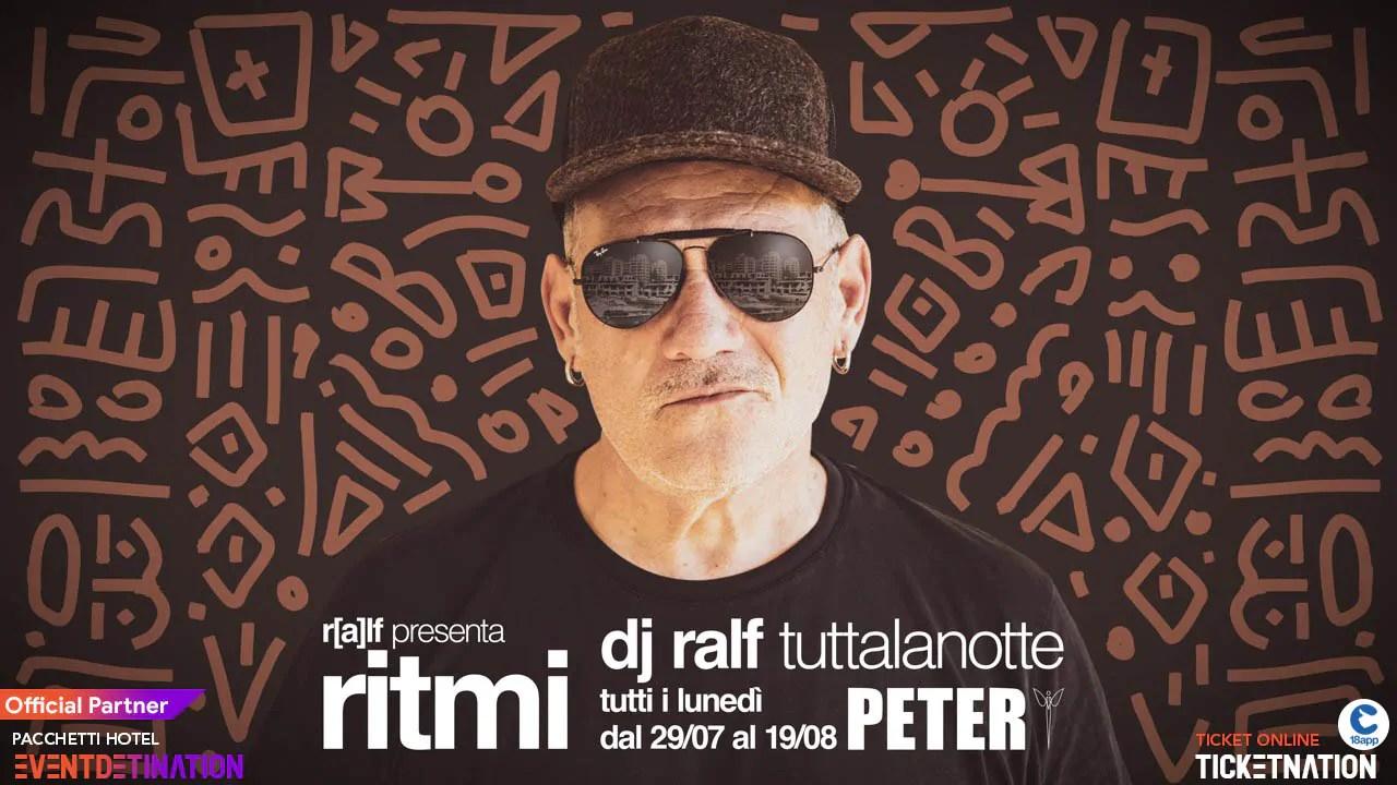 Dj Ralf at Peter Pan Ritmi Lunedì 20 Agosto 2019 + Prezzi Ticket/Biglietti/Prevendite 18APP Tavoli Pacchetti hotel