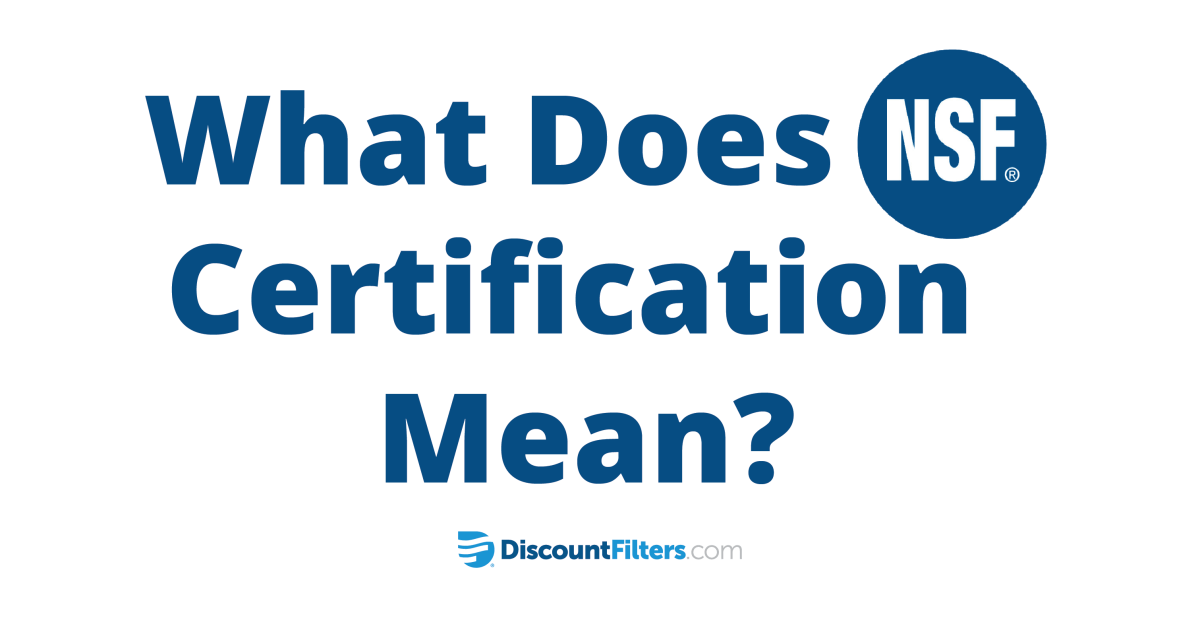 What Does NSF Certification Mean?