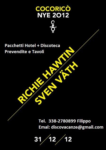 31 Dicembre 2012 Cocorico presenta Capodanno 2013 special guest Sven Vath e Richie Hawtin