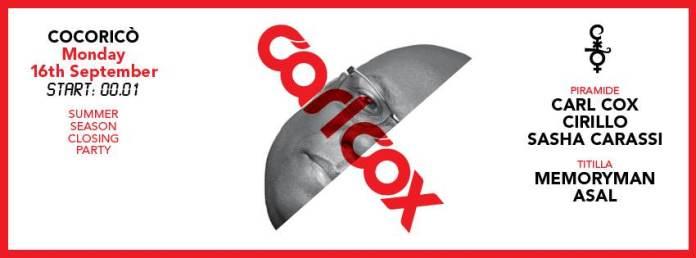 Chiusura Cocorico con Carl Cox Domenica 15 Settembre ore 24 fino a Lunedì 16 Settembre ore 06