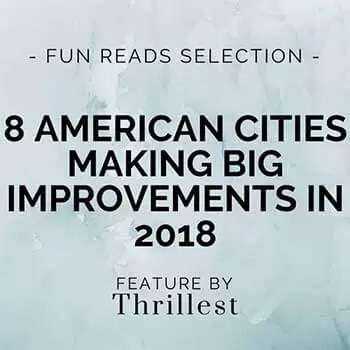 8 American Cities Making Big Improvements in 2018