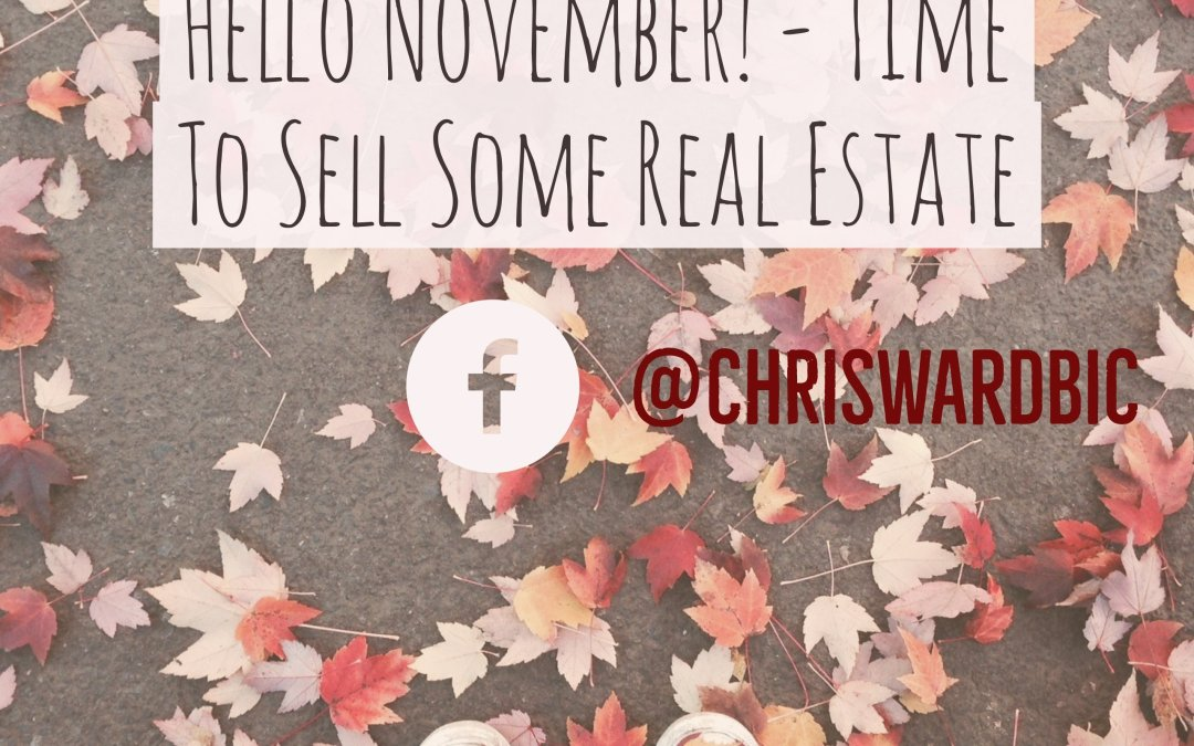Hello November – Time To Sell Some Real Estate