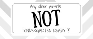 Kindergarten: Any other parents not ready?