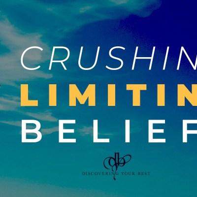 Crush limiting beliefs and create Success beliefs