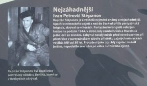 The Most Mysterious. Ivan Petrovič Stěpanov. Captain Stěpanov is the least known and most mysterious of the commanders. he escaped from German captivity and hid himself until the partisans came to the Beskydys. He only led the partisan brigade briefly during the autumn of 1944 in the period when Ušiak died and Murzin's wounds had not yet healed. He perished less than a month before the liberation in the partisan camp in the crossfire during an escape by captured German soldiers. He was perhaps 30 years old. Because he changed his name as an escaped captive, they were unable to find out anything further about him after the war. Captain Stěpanov was perhaps an airman shot down somewhere near Berlin, who hid in the Beskydys.