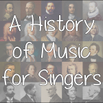 A History of Music for Singers