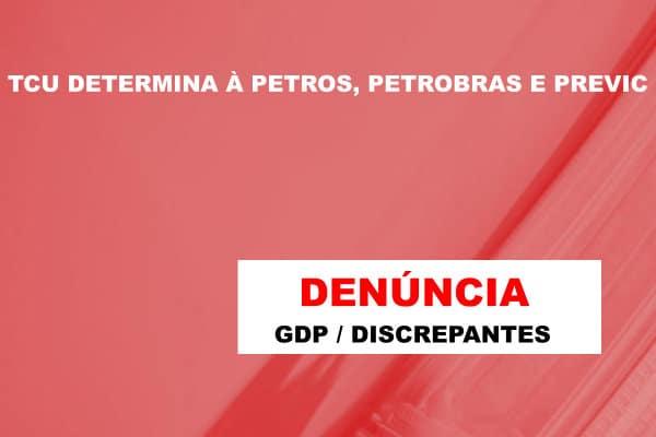 TCU CONFIRMA: Documentos de GDP/DISCREPANTES deu origem a denúncia autuada no processo