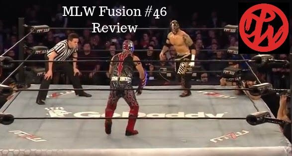 Fusion Episode 46 Review | MLW 2/23/19