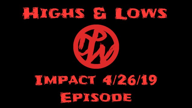 Impact 4/26/19 | Highs and Lows