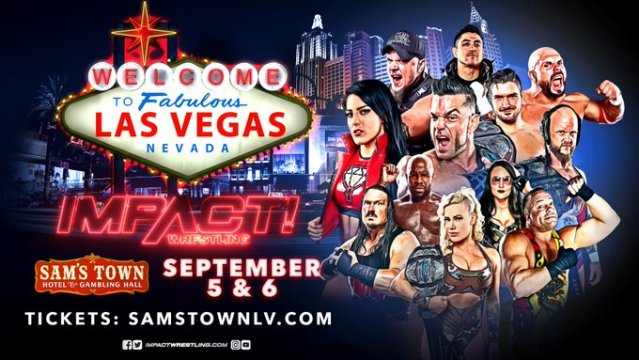 Impact Vegas 9/5 & 9/6 Spoilers, Pics & Notes from Big Dawg!