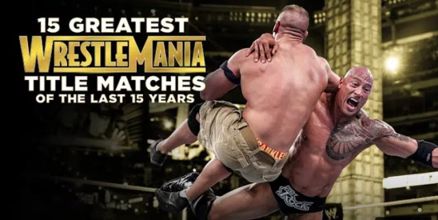 15 Greatest WrestleMania Title Matches Of Last 15 Years Posted