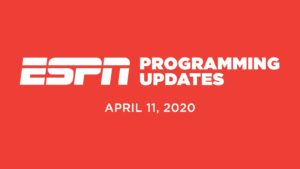 ESPN Programming Schedule Updates For April 11th