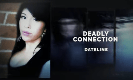 """NBC Dateline """"Deadly Connection"""" 