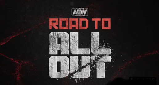 """AEW """"Road To All Out"""" Stream Now Available"""