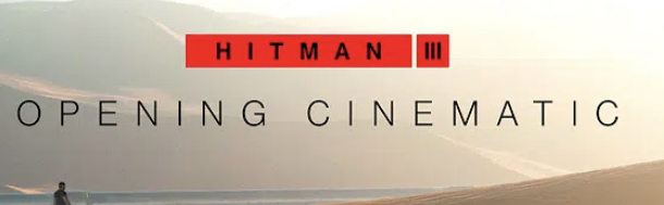 """""""Hitman 3"""" PlayStation Opening Cinematic Now Available"""