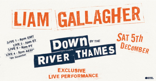 "Liam Gallagher ""Down By The River Thames"" Virtual Event"