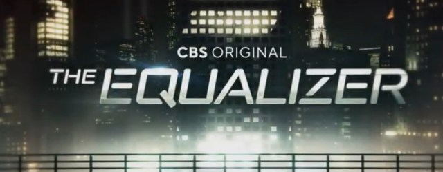 """""""The Equalizer"""" Official Trailer & CBS Premiere Date"""