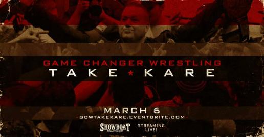 GCW: Take Kare | Game Changer Wrestling | March 6