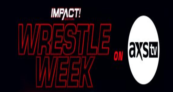 """IMPACT Wrestling's """"Wrestle Week"""" Begins this Tuesday on AXS TV"""