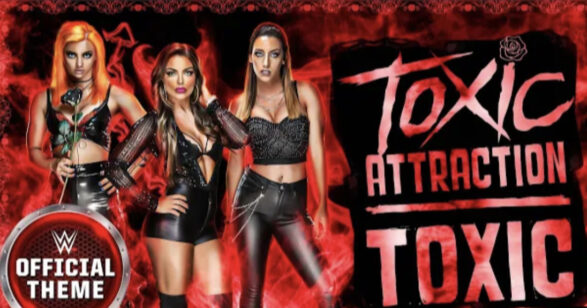 """New """"Toxic Attraction"""" Official WWE Entrance Theme Available"""