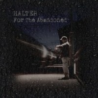 Halter - For the Abandoned