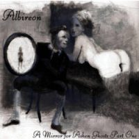 Albireon - A Mirror For Ashen Ghosts (Part One)