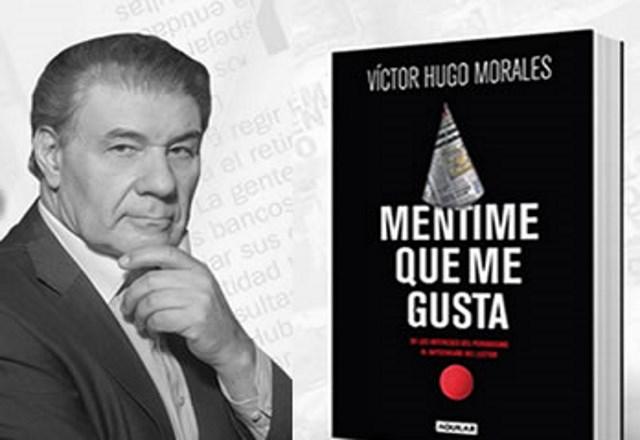 Víctor Hugo Morales en Rosario presentará Mentime que me gusta