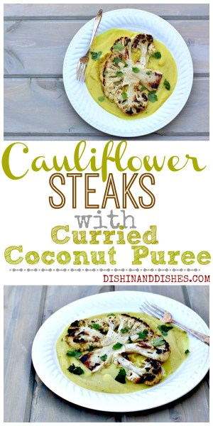 Curried Cauliflower Steaks with Curried Coconut Puree