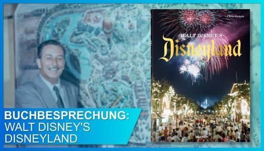 Buchbesprechung: TASCHEN Walt Disney's Disneyland